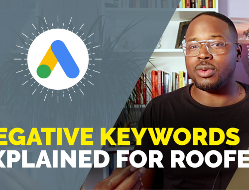 How to Use Negative Keywords on Your Google Ads Roofing Campaign (Save $$$!)
