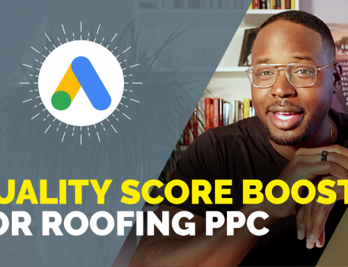 Google Ads Quality Score Boosting Tips for Roofing PPC (More Impressions, More Leads!)