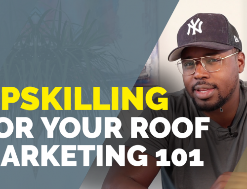 3 Skills You Need to Learn to Become Your Own Roof Marketer