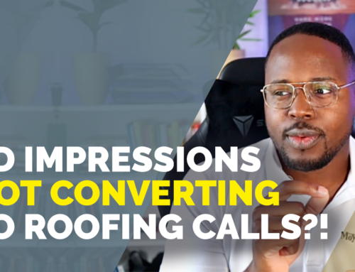 Roof Marketing 101: Reasons Why Your Ad Impressions Are Not Converting to Calls