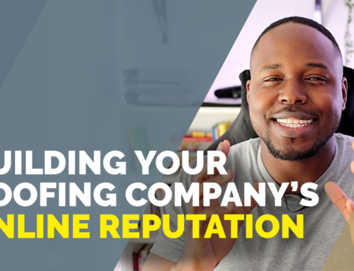 Roof Marketing Do's and Don'ts: Building Your Roofing Company's Online Reputation