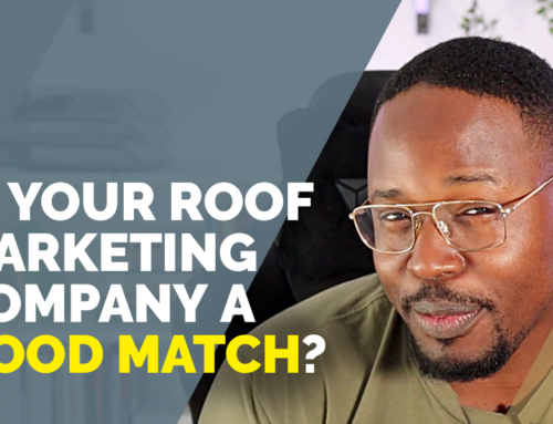 Roofer Tips: What Makes a Good Roof Marketing Company? (Find Your Match ASAP!)